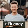 To Fluency