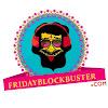 FridayBlockBuster