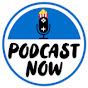 Podcast Now