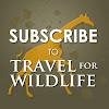 Travel For Wildlife