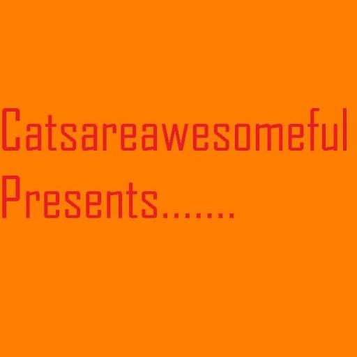 catsareawesomeful