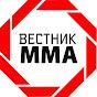 youtube(ютуб) канал Вестник ММА
