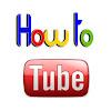 HowToTubeVideo
