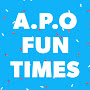 A.P.O Fun Times