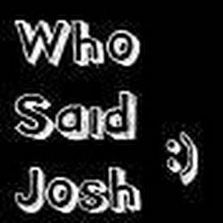 WhoSaidJosh