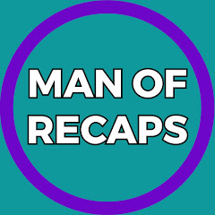 Man Of Recaps