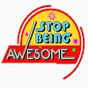 StopBeingAwesome