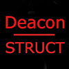 Deacon Struct (So where did all the videos go? See page description...)