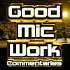 GoodMicWork Commentaries