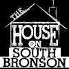 The House On South Bronson