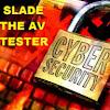 Slade The AV Tester