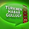 Turkmen Habar Gullugy