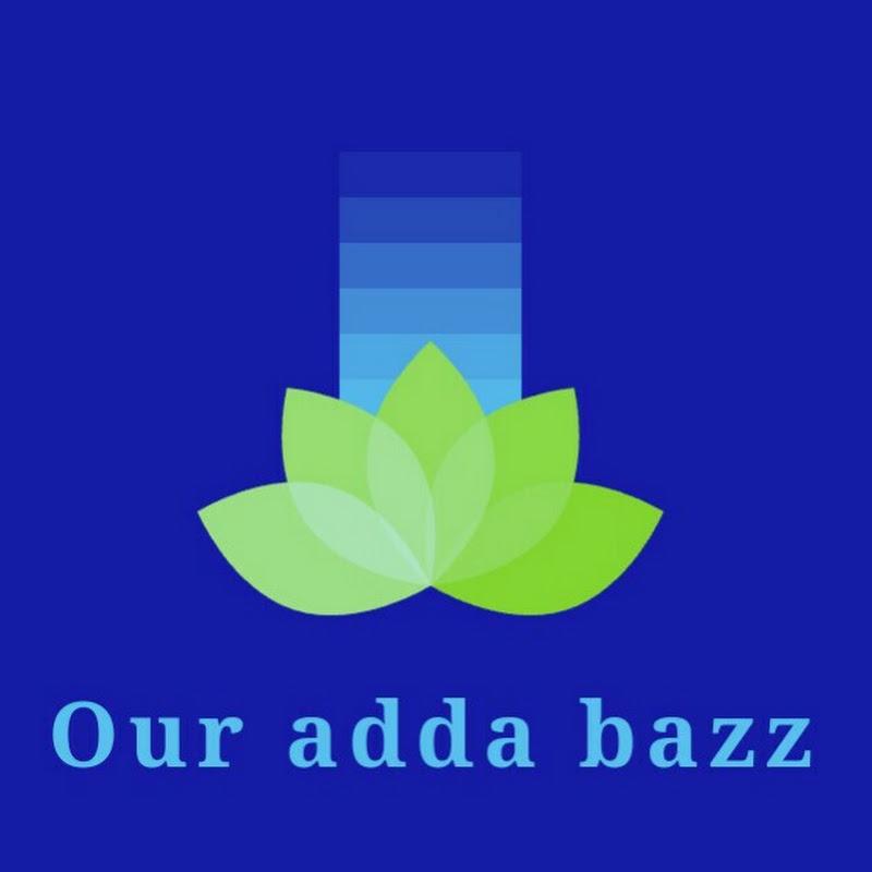Our adda bazz