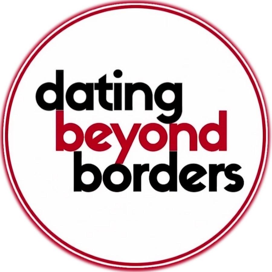 Dating Beyond Borders   YouTube