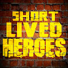 Short-Lived Heroes