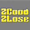 2Good2Lose