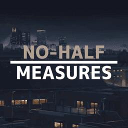 No-Half-Measures