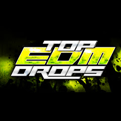 Top Edm Drops