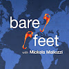 Bare Feet® with Mickela Mallozzi