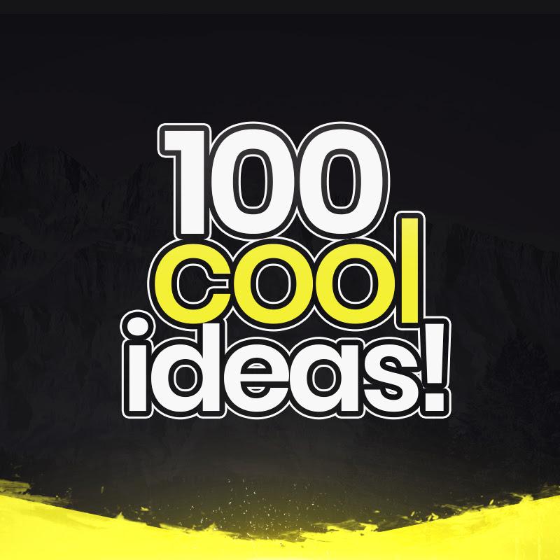 100 Cool Ideas!