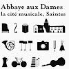 Abbaye aux Dames, la cité musicale
