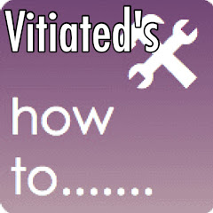 Vitiated's HOW TO