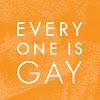 Everyone Is Gay