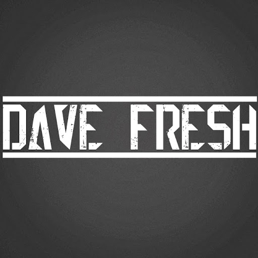 Dave Fresh.