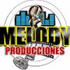 MELODY PRODUCCIONES