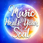 Music To Heal Your Soul
