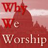 WhyWeWorship