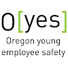 O[yes] - Oregon Young Employee Safety