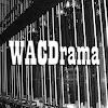WAC Drama