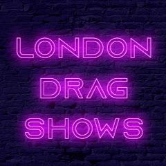 London Drag Shows