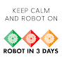 Robot in 3 Days