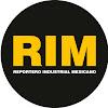 Reportero Industrial Mexicano RIM