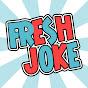 FRESH JOKE