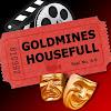 Goldmines Housefull