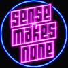 Sense Makes None