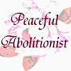 PeacefulAbolitionist