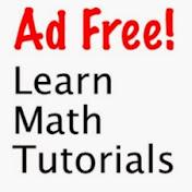 Ad Free! Learn Math Tutorials