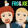 Fro and Joe