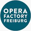 Opera Factory Freiburg