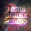 Toxic Space Candy