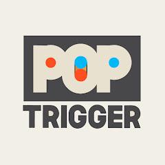 Pop Trigger