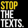 stopthetexts