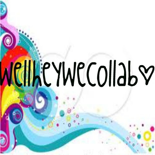 wellheywecollab