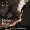 mothershousethemovie