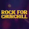 Rockforchurchill