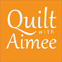 Quilt with Aimee!